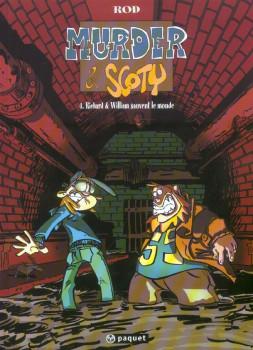Murder et Scoty tome 4 - richard et william sauvent le monde