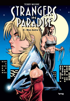 strangers in paradise tome 8 - mon autre vie