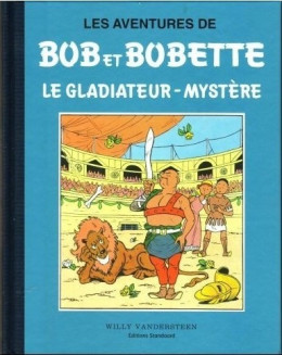 Bob et Bobette (Collection classique bleue) tome 5 - Le Gladiateur-Mystère (éd. 2009)