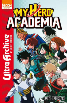 My hero academia - Ultra archive - Guide officiel