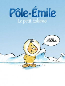Pôle-Emile, le petit eskimo