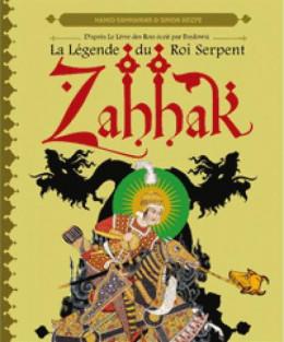 Zahhak - la légende du roi serpent