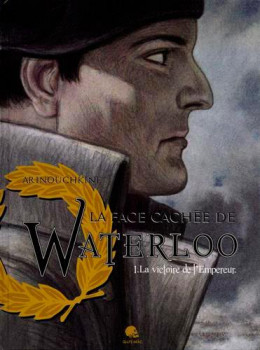 La bataille de Waterloo tome 1