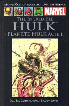 Marvel Comics - La collection (Hachette) tome 18 - The Incredible Hulk - Planète Hulk acte 1