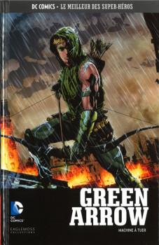 DC Comics - Le Meilleur des Super-Héros tome 12 - Green Arrow - Machine à tuer (éd. 2016)