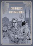 Chroniques diplomatiques tome 1 (édition spéciale n&b)